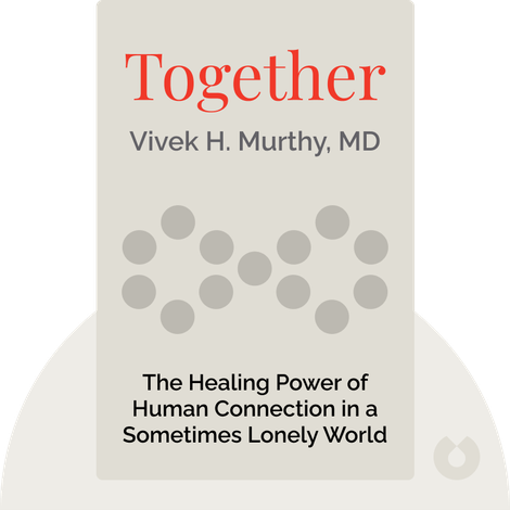 Together by Vivek H. Murthy, MD