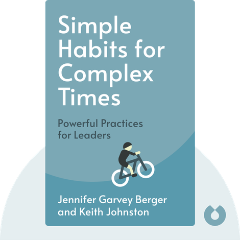 Simple Habits for Complex Times by Jennifer Garvey Berger and Keith Johnston