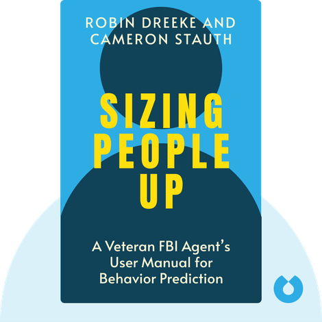 Sizing People Up by Robin Dreeke and Cameron Stauth