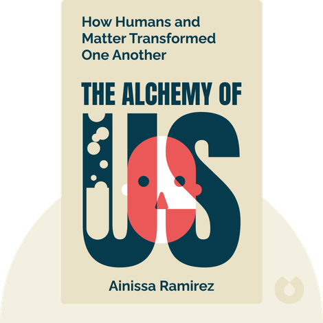 The Alchemy of Us by Ainissa Ramirez