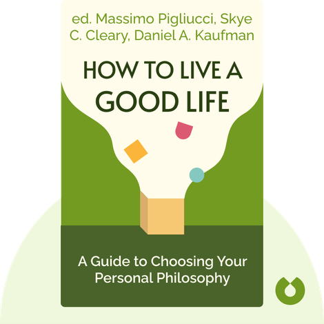How to Live a Good Life by ed. Massimo Pigliucci, Skye C. Cleary, Daniel A. Kaufman