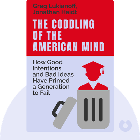 The Coddling of the American Mind by Greg Lukianoff, Jonathan Haidt