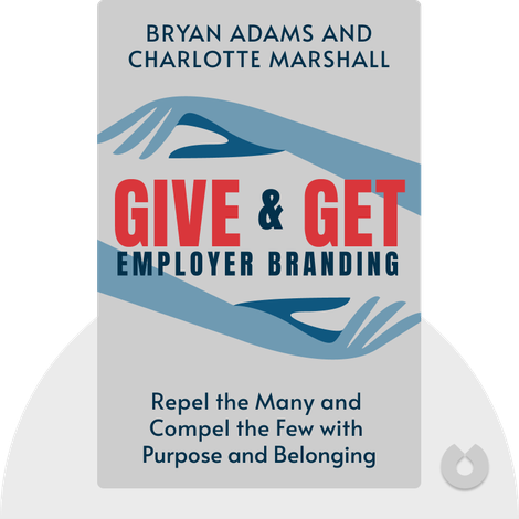 Give & Get Employer Branding by Bryan Adams and Charlotte Marshall