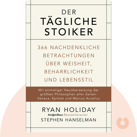 Der tägliche Stoiker by Ryan Holiday & Stephen Hanselman