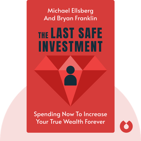 The Last Safe Investment by Michael Ellsberg and Bryan Franklin