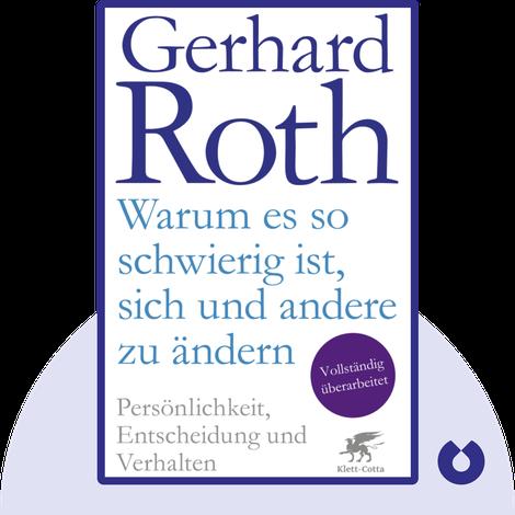 Warum es so schwierig ist, sich und andere zu ändern von Gerhard Roth