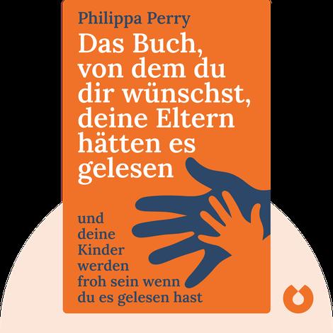 Das Buch, von dem du dir wünschst, deine Eltern hätten es gelesen von Philippa Perry