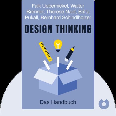 Design Thinking von Falk Uebernickel, Walter Brenner, Therese Naef, Britta Pukall, Bernhard Schindlholzer
