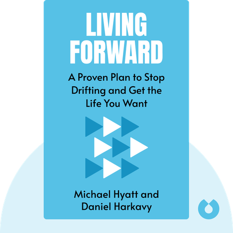 Living Forward by Michael Hyatt and Daniel Harkavy