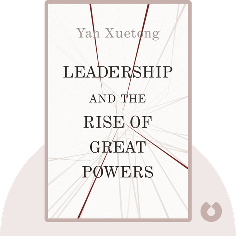 Leadership and the Rise of Great Powers by Yan Xuetong
