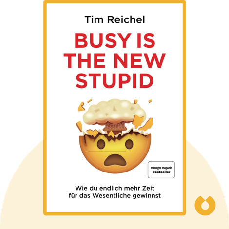 Busy is the New Stupid by Tim Reichel