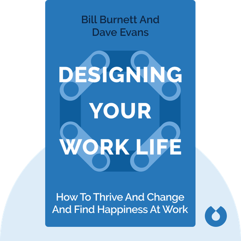 Designing Your Work Life by Bill Burnett, Dave Evans