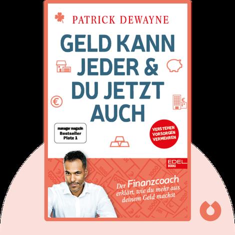Geld kann jeder & du jetzt auch by Patrick Dewayne