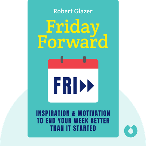 Friday Forward by Robert Glazer