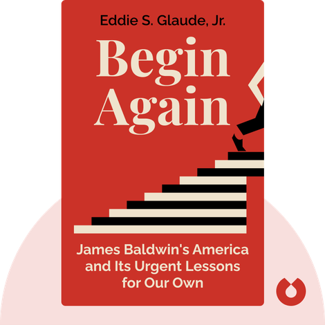 Begin Again by Eddie S. Glaude, Jr.