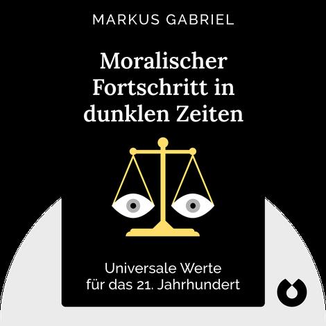 Moralischer Fortschritt in dunklen Zeiten by Markus Gabriel