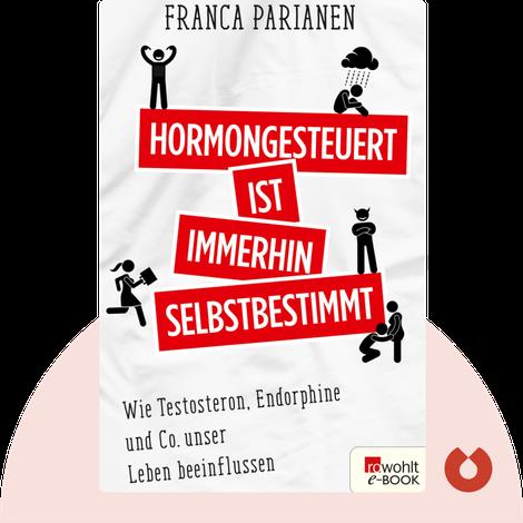 Hormongesteuert ist immerhin selbstbestimmt by Franca Parianen