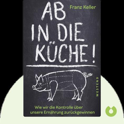 Ab in die Küche! by Franz Keller