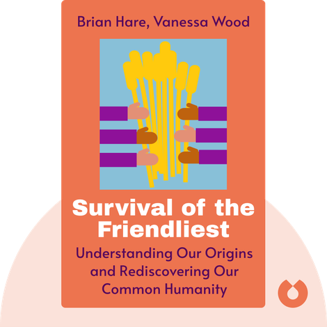 Survival of the Friendliest by Brian Hare, Vanessa Wood