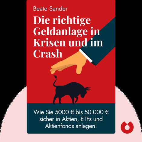 Die richtige Geldanlage in Krisen und im Crash by Beate Sander