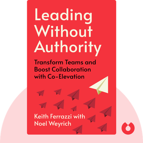 Leading Without Authority by Keith Ferrazzi with Noel Weyrich