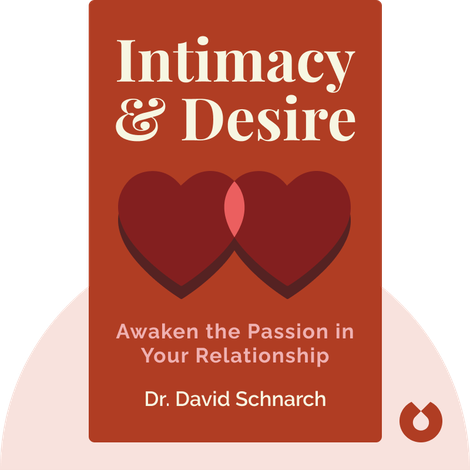Intimacy & Desire by Dr. David Schnarch