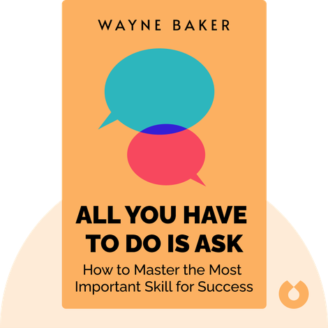 All You Have to Do Is Ask by Wayne Baker