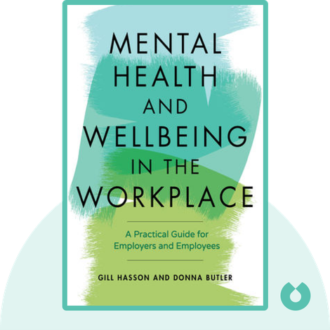 Mental Health and Wellbeing in the Workplace by Gill Hasson, Donna Butler