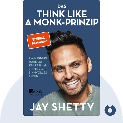 Das Think Like a Monk-Prinzip by Jay Shetty