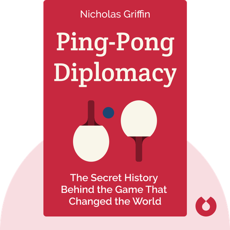 Ping-Pong Diplomacy by Nicholas Griffin