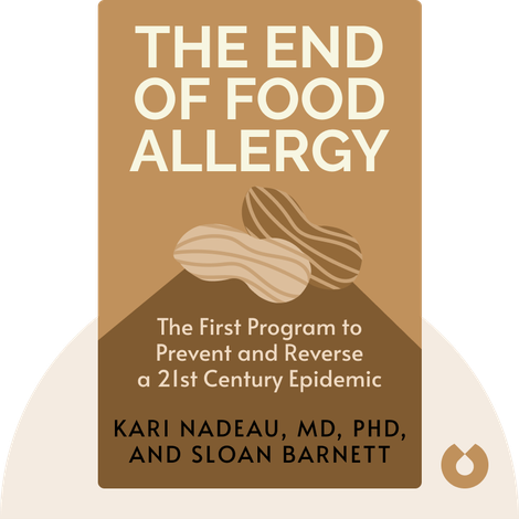 The End of Food Allergy by Kari Nadeau, MD, PhD, and Sloan Barnett