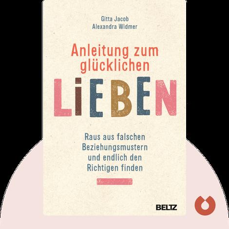 Anleitung zum glücklichen Lieben by Gitta Jacob & Alexandra Widmer