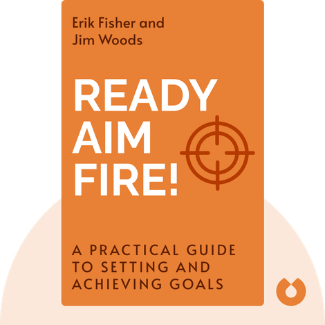 Ready Aim Fire! by Erik Fisher and Jim Woods