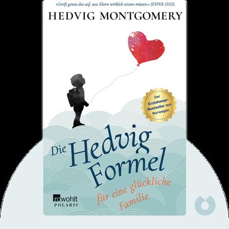 Die Hedvig-Formel für eine glückliche Familie by Hedvig Montgomery