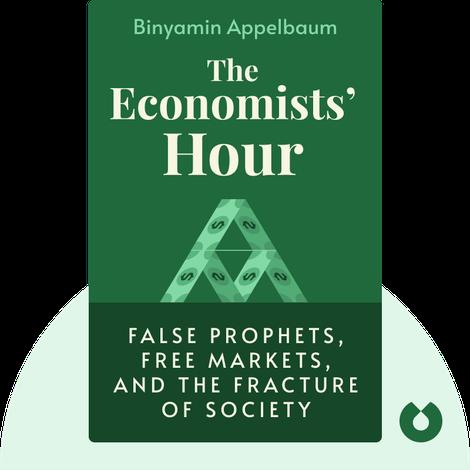 The Economists' Hour by Binyamin Appelbaum