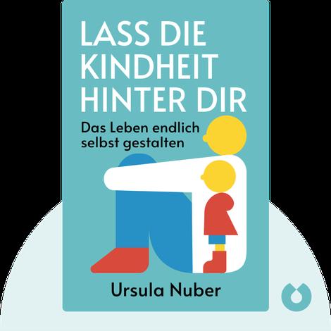 Lass die Kindheit hinter dir by Ursula Nuber