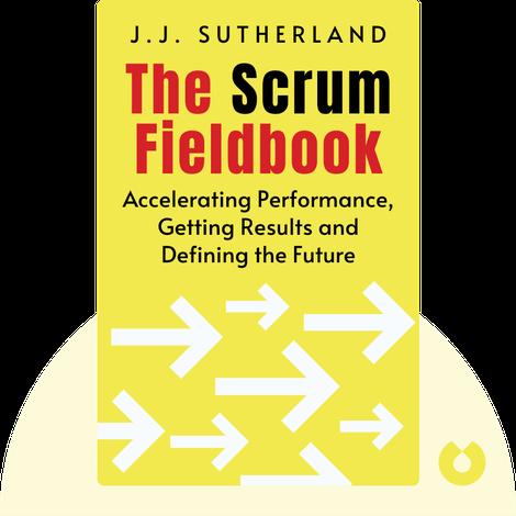 The Scrum Fieldbook by J.J. Sutherland