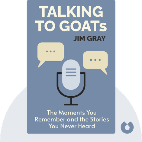 Talking to GOATs by Jim Gray