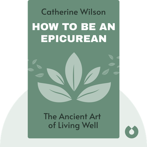 How to Be an Epicurean by Catherine Wilson