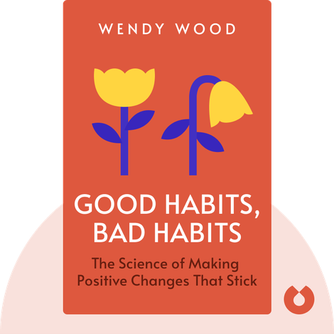 Good Habits, Bad Habits by Wendy Wood