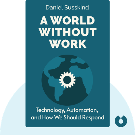 A World Without Work by Daniel Susskind