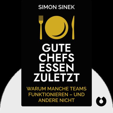 Gute Chefs essen zuletzt by Simon Sinek