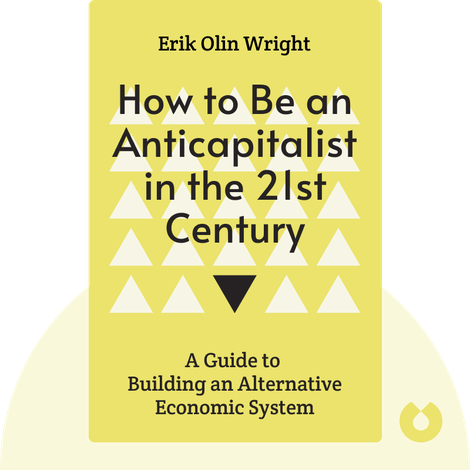 How to Be an Anticapitalist in the 21st Century by Erik Olin Wright