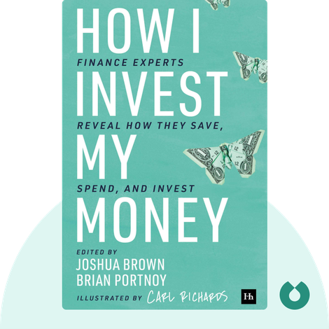 How I Invest My Money by Edited by Joshua Brown and Brian Portnoy