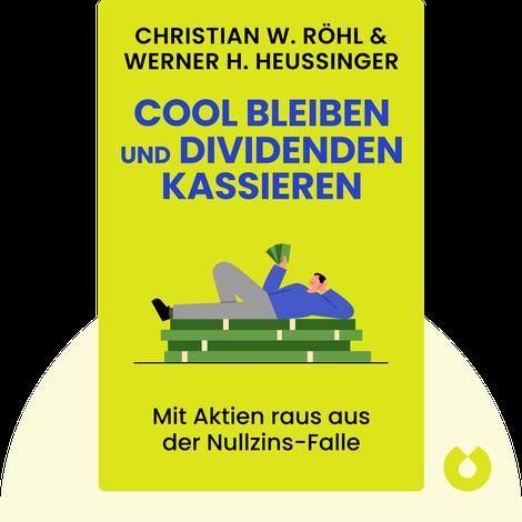 Cool bleiben und Dividenden kassieren by Christian W. Röhl & Werner H. Heussinger