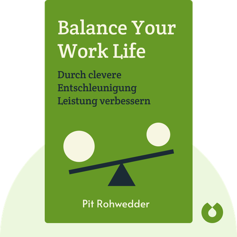 Balance Your Work Life by Pit Rohwedder
