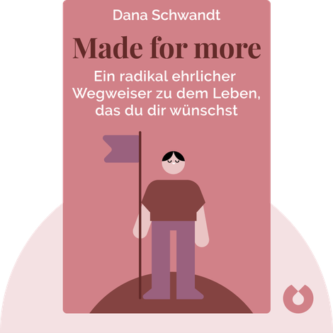 Made for more by Dana Schwandt
