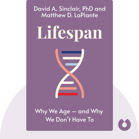 Lifespan  by David A. Sinclair, PhD and Matthew D. LaPlante
