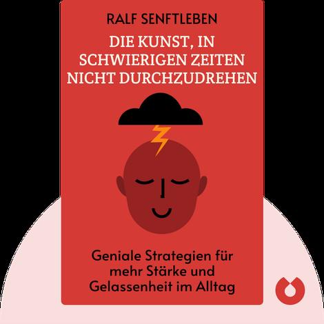 Die Kunst, in schwierigen Zeiten nicht durchzudrehen von Ralf Senftleben
