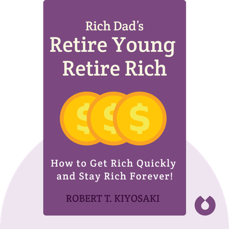 Rich Dad's Retire Young Retire Rich by Robert T. Kiyosaki